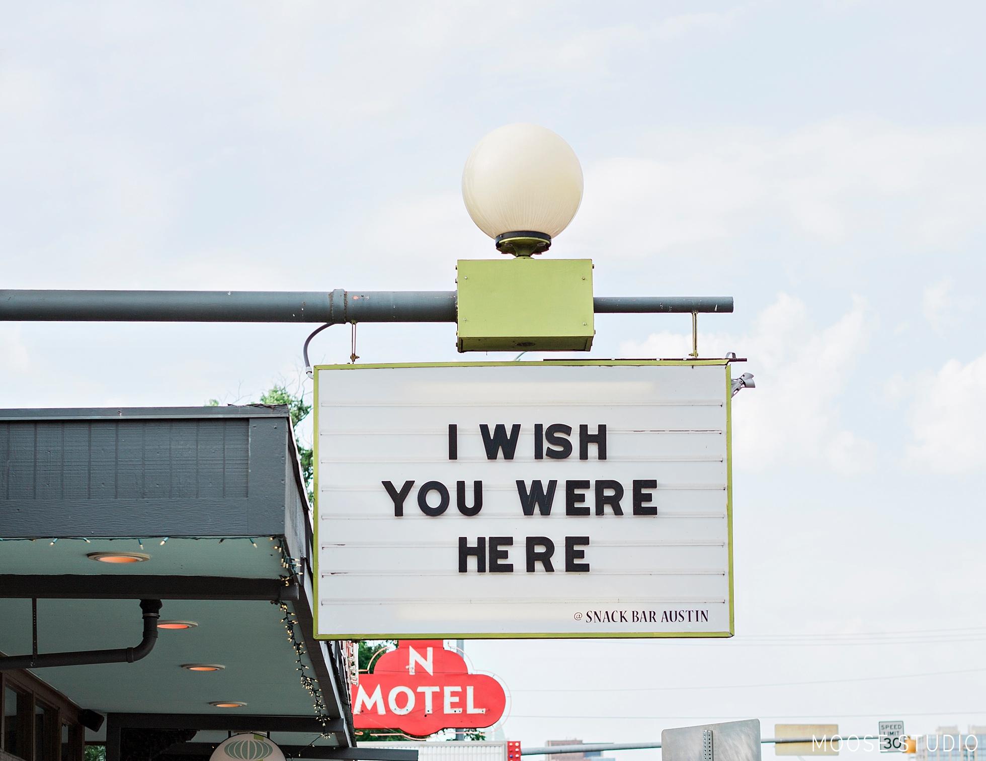 I Wish You Were Here | Austin, Texas