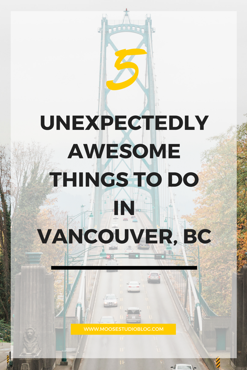 5 Unexpectedly Awesome Things To Do In Vancouver, BC Canada