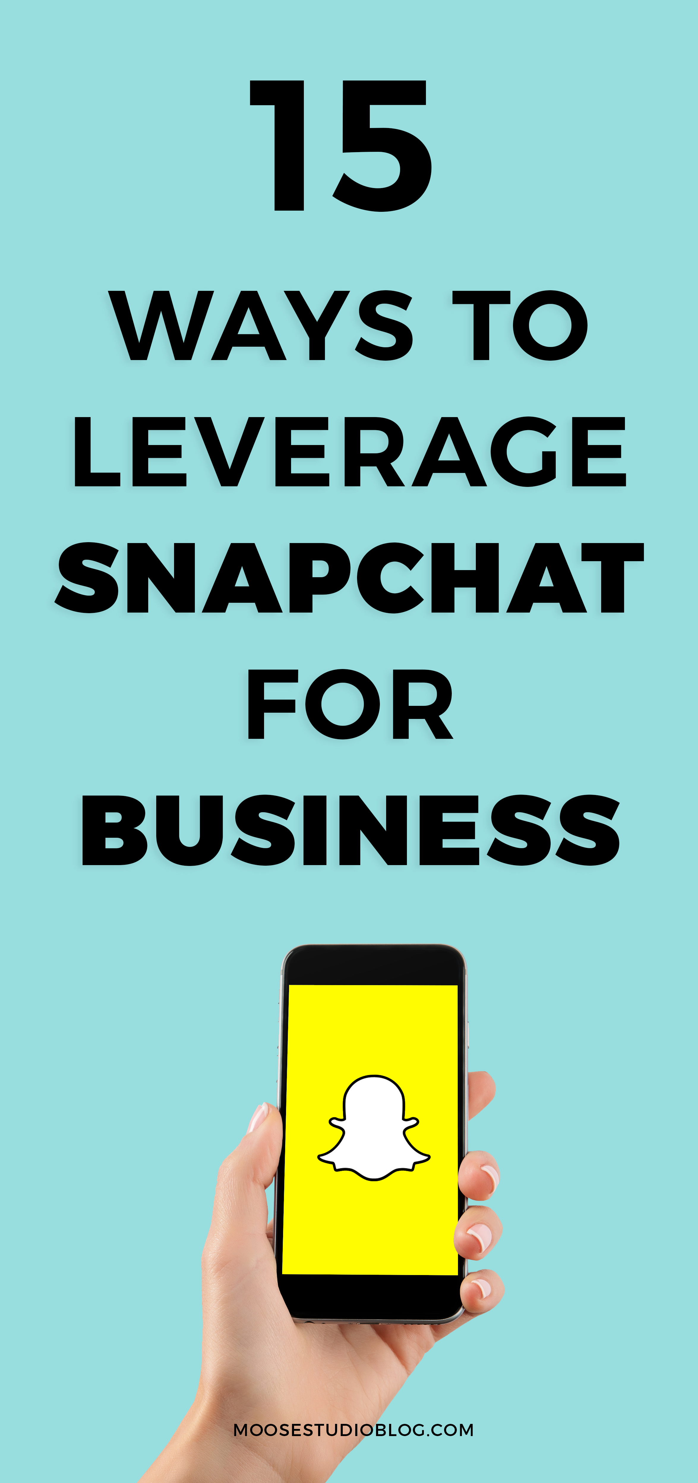 15 Ways To Leverage The Power Of Snapchat For Business