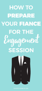 How To Prepare Your Groom For Engagement Photos